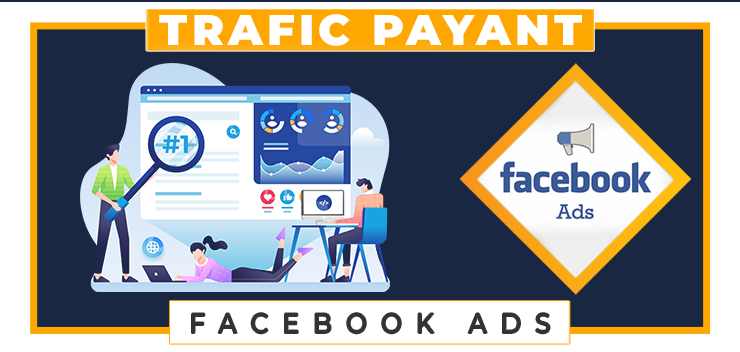 facebook ads trafic payant